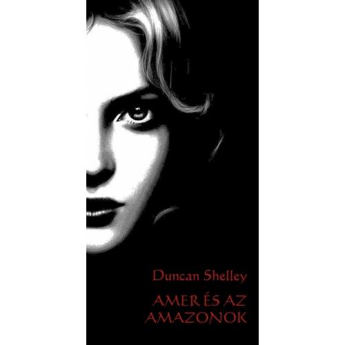 Duncan Shelley: Amer és az Amazonok