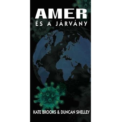 Amer és a járvány - Kate Brooks és Duncan Shelley
