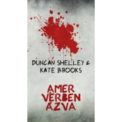 Duncan Shelley és Kate Brooks: Amer vérben ázva