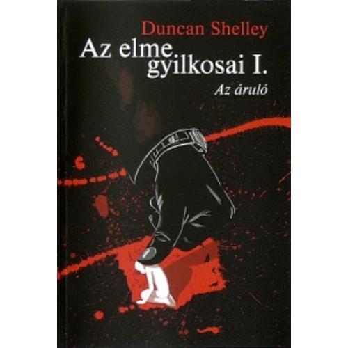 Duncan Shelley: AZ ELME GYILKOSAI