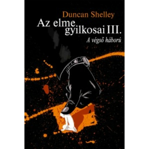 Duncan Shelley: Az elme gyilkosai III. A végső háború